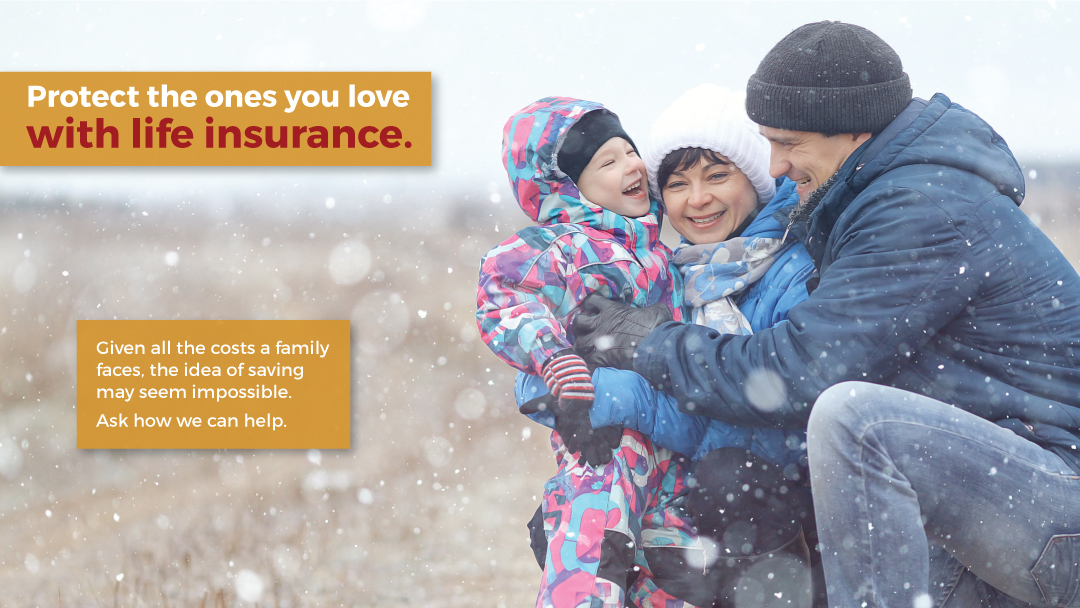 Life insurance helps you plan for your family's financial future